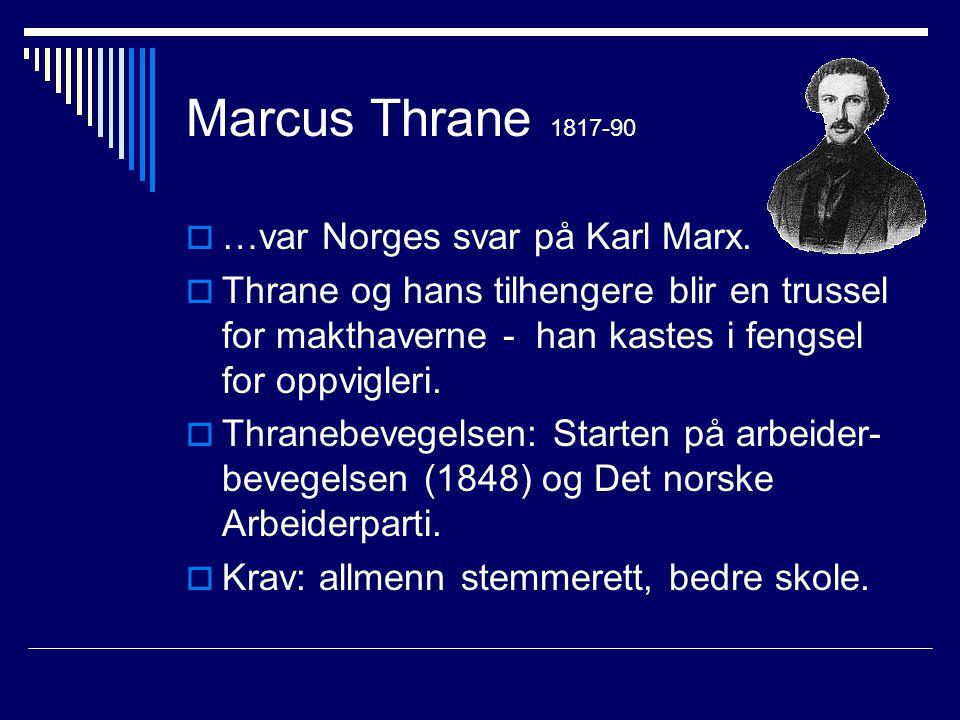 Marcus Thrane 1817-90 …var Norges svar på Karl Marx.
