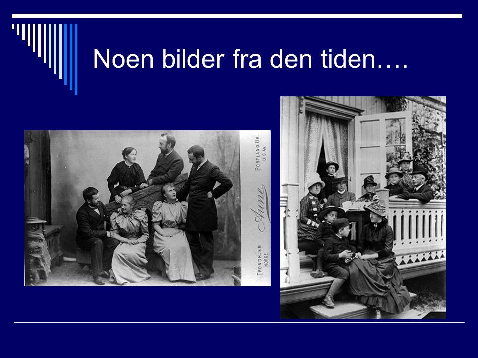 Noen bilder fra den tiden….