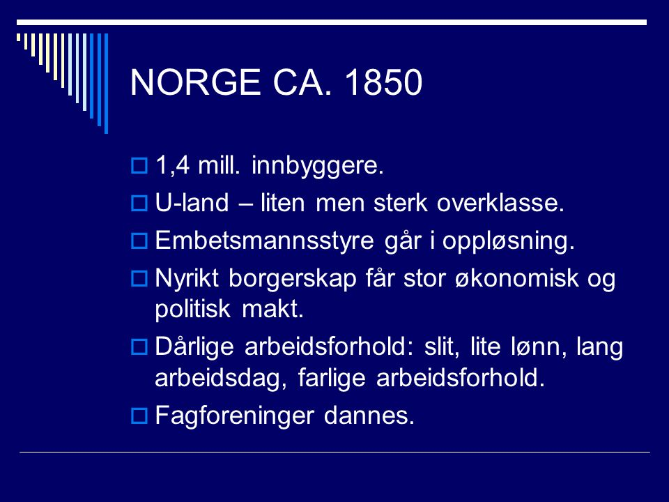 NORGE CA. 1850 1,4 mill. innbyggere.