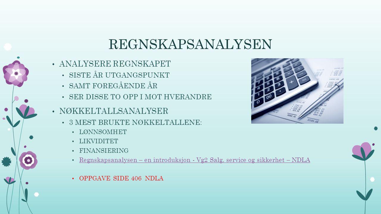 REGNSKAPSANALYSEN ANALYSERE REGNSKAPET NØKKELTALLSANALYSER