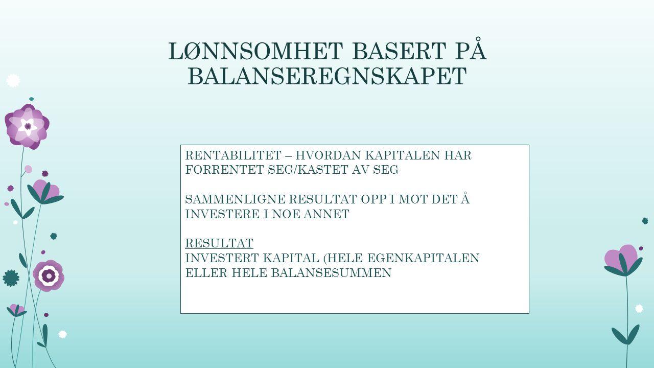 LØNNSOMHET BASERT PÅ BALANSEREGNSKAPET