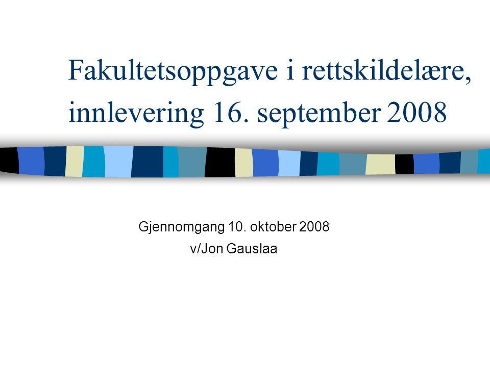 Fakultetsoppgave i rettskildelære, innlevering 16. september 2008