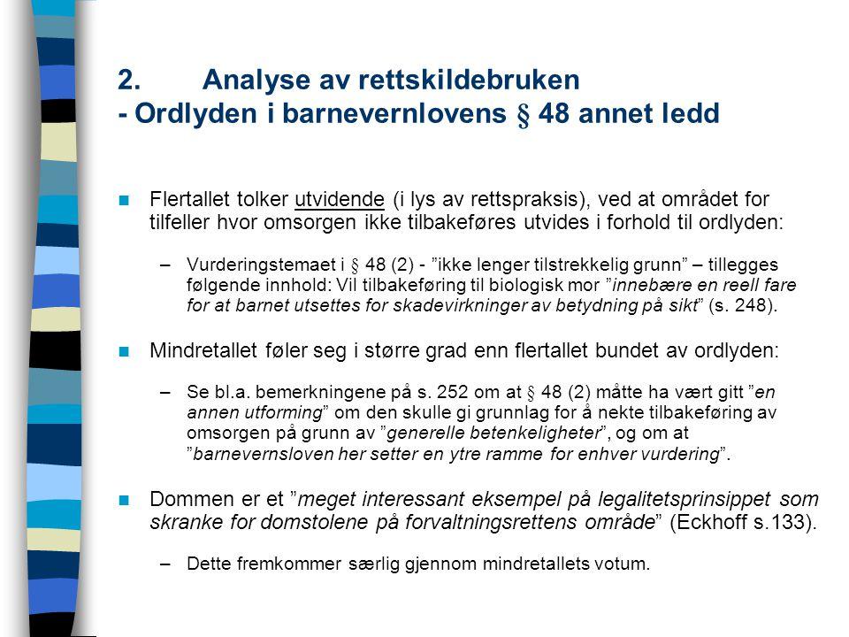 2. Analyse av rettskildebruken - Ordlyden i barnevernlovens § 48 annet ledd