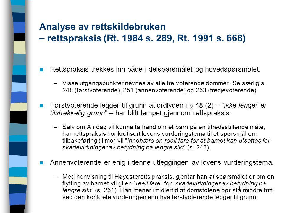 Analyse av rettskildebruken – rettspraksis (Rt. 1984 s. 289, Rt. 1991 s. 668)