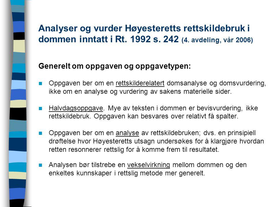 Analyser og vurder Høyesteretts rettskildebruk i dommen inntatt i Rt