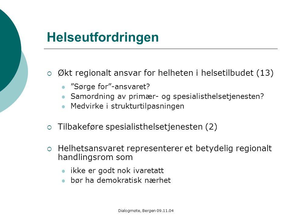 Helseutfordringen Økt regionalt ansvar for helheten i helsetilbudet (13) Sørge for -ansvaret Samordning av primær- og spesialisthelsetjenesten