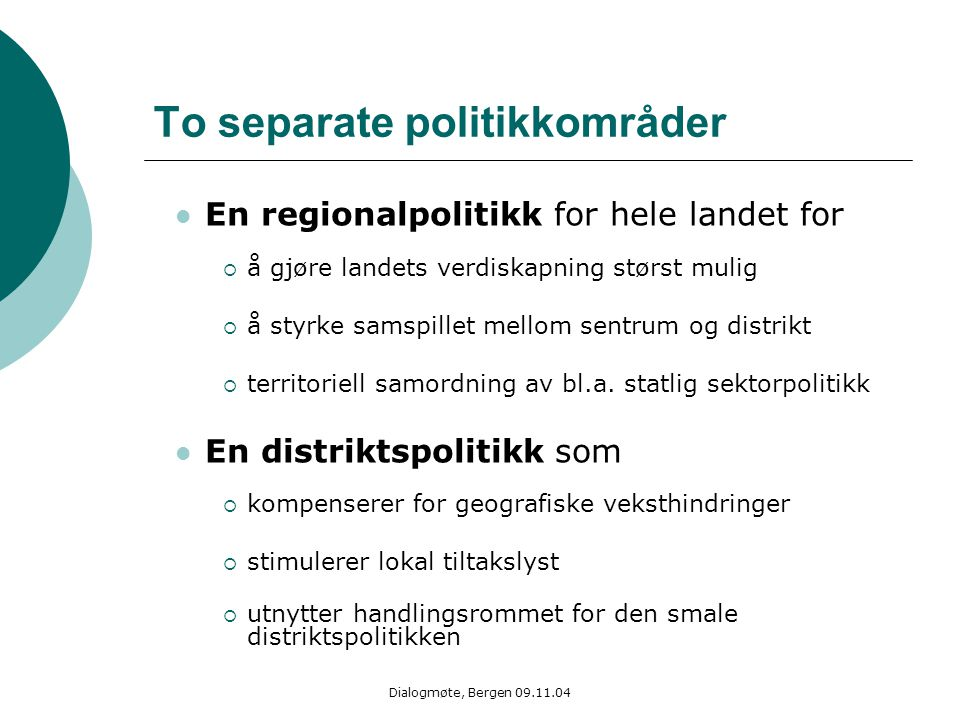 To separate politikkområder