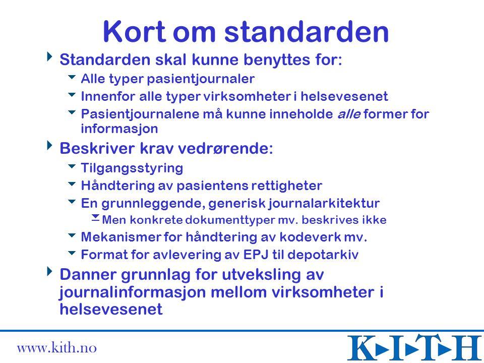 Kort om standarden Standarden skal kunne benyttes for: