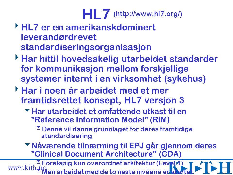 HL7 (http://www.hl7.org/)