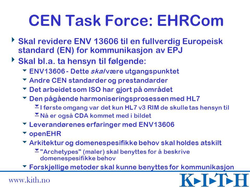 CEN Task Force: EHRCom Skal revidere ENV 13606 til en fullverdig Europeisk standard (EN) for kommunikasjon av EPJ.