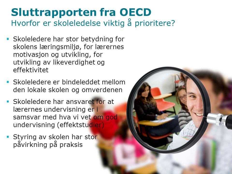 Sluttrapporten fra OECD Hvorfor er skoleledelse viktig å prioritere