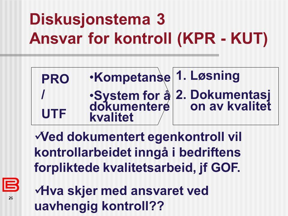 Diskusjonstema 3 Ansvar for kontroll (KPR - KUT)