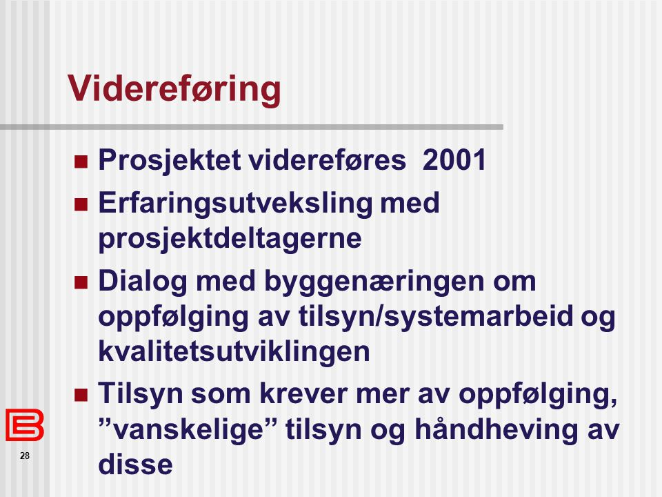 Videreføring Prosjektet videreføres 2001