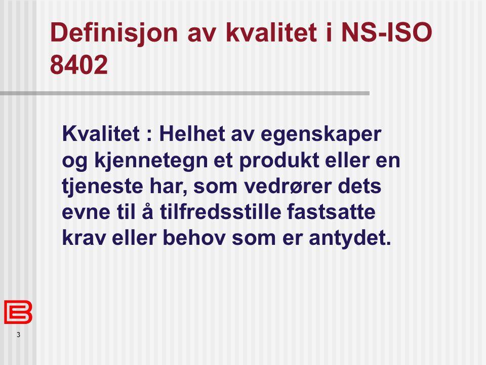 Definisjon av kvalitet i NS-ISO 8402