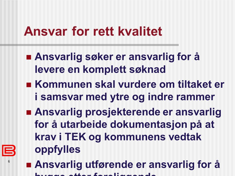 Ansvar for rett kvalitet