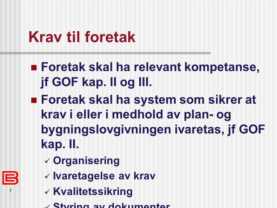 Krav til foretak Foretak skal ha relevant kompetanse, jf GOF kap. II og III.