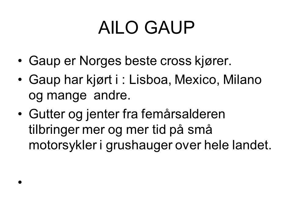 AILO GAUP Gaup er Norges beste cross kjører.