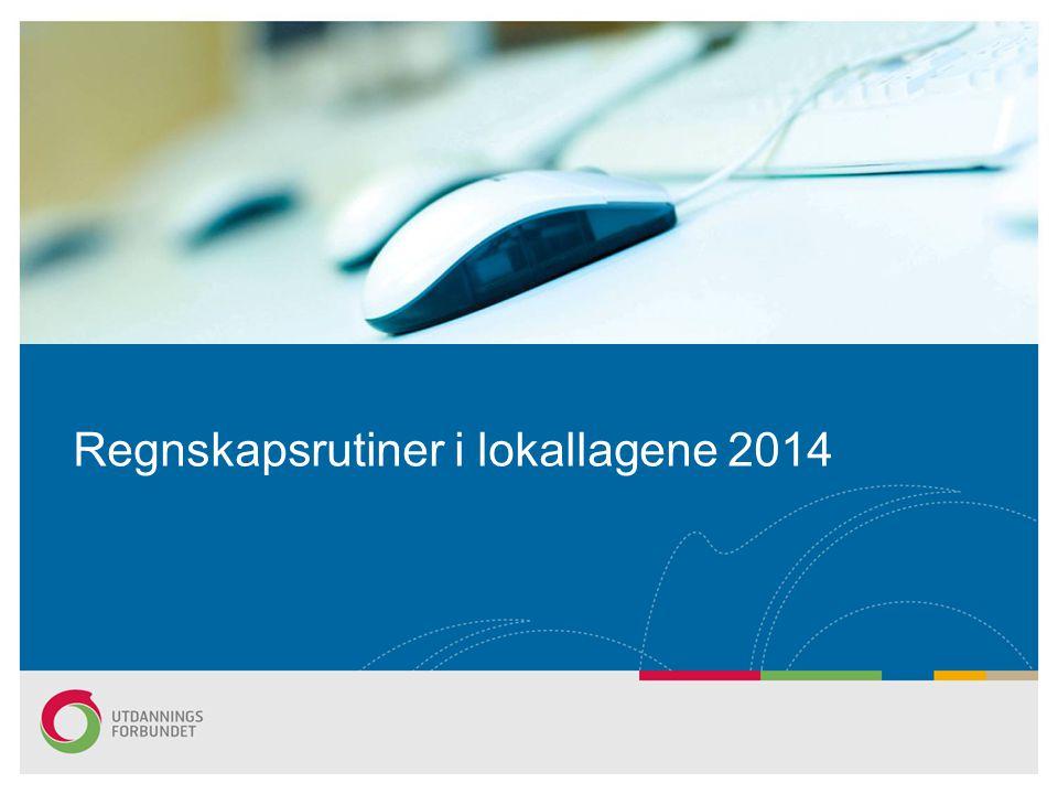 Regnskapsrutiner i lokallagene 2014