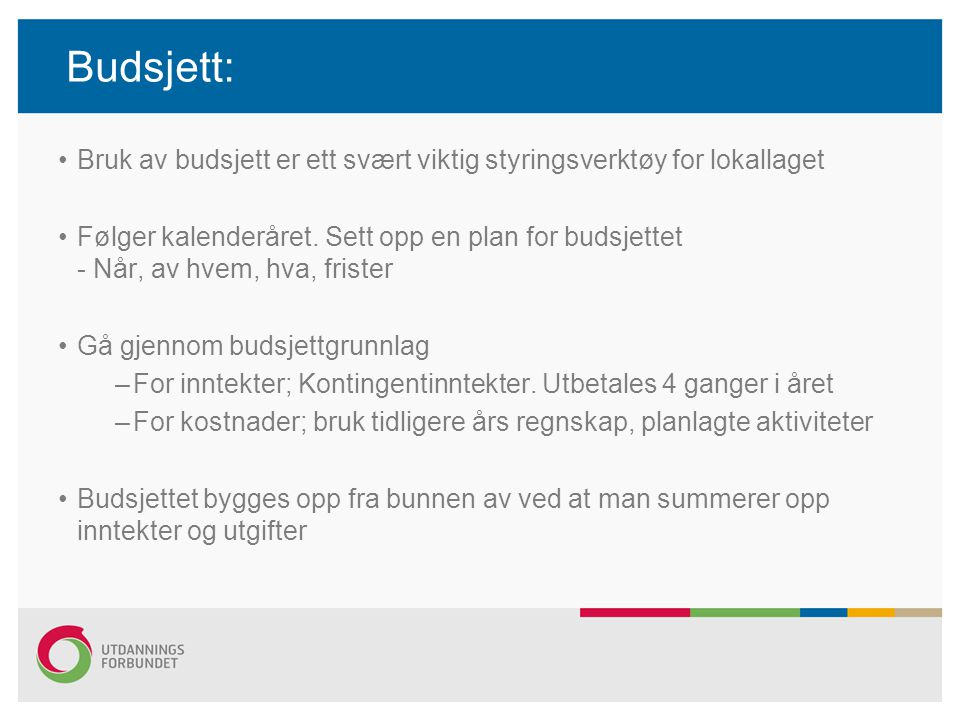 Budsjett: Bruk av budsjett er ett svært viktig styringsverktøy for lokallaget.