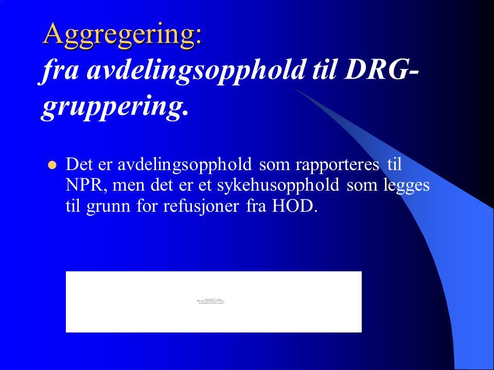 Aggregering: fra avdelingsopphold til DRG- gruppering.
