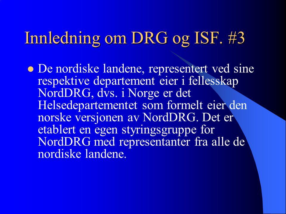 Innledning om DRG og ISF. #3