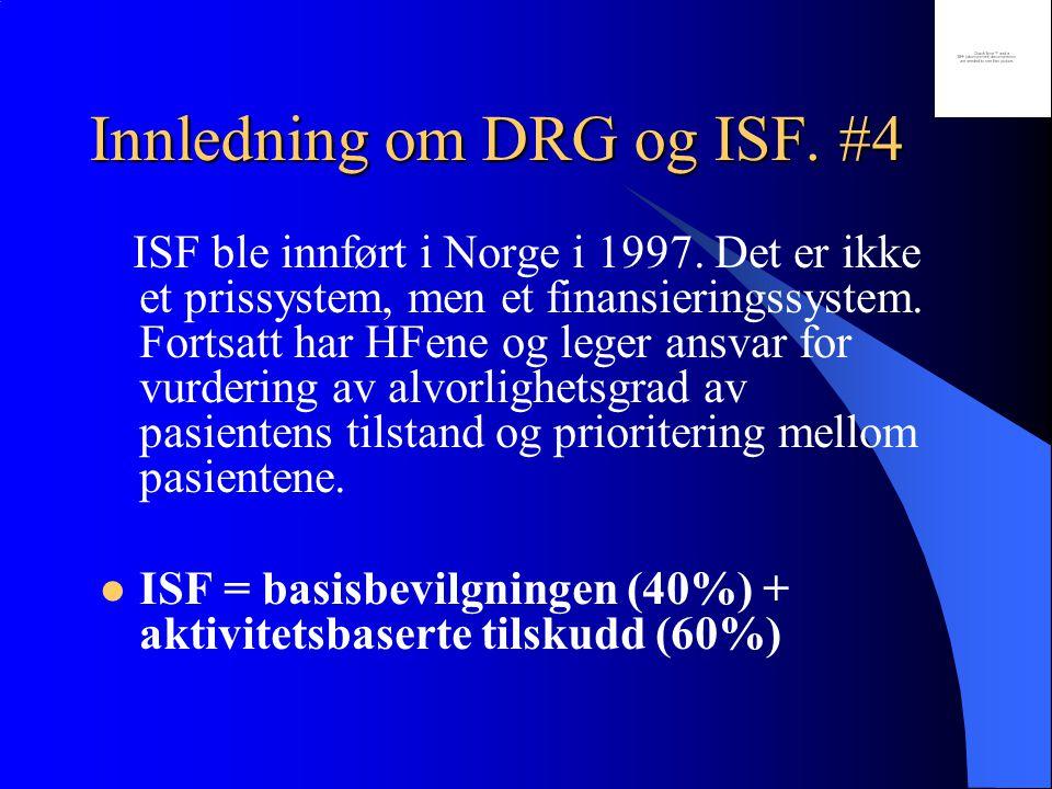 Innledning om DRG og ISF. #4