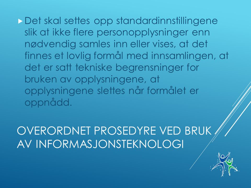 Overordnet prosedyre ved bruk av informasjonsteknologi