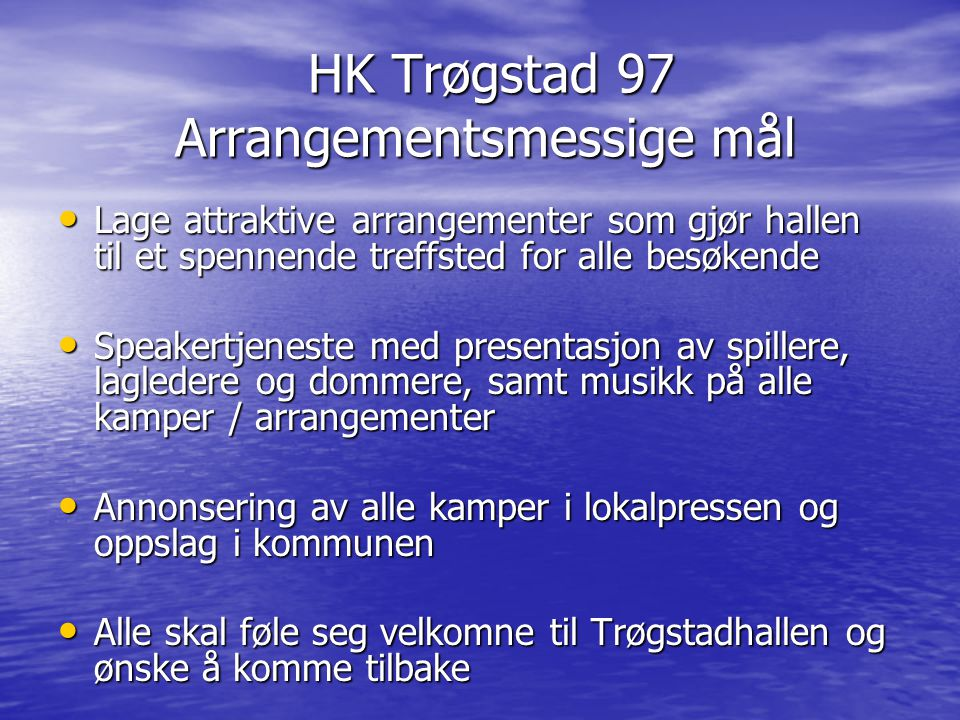 HK Trøgstad 97 Arrangementsmessige mål