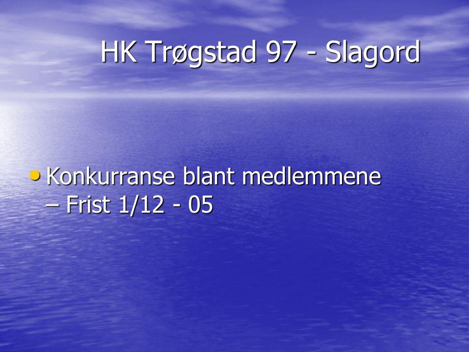 HK Trøgstad 97 - Slagord Konkurranse blant medlemmene – Frist 1/12 - 05