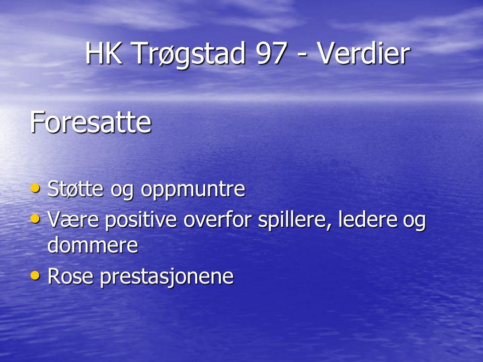 HK Trøgstad 97 - Verdier Foresatte Støtte og oppmuntre