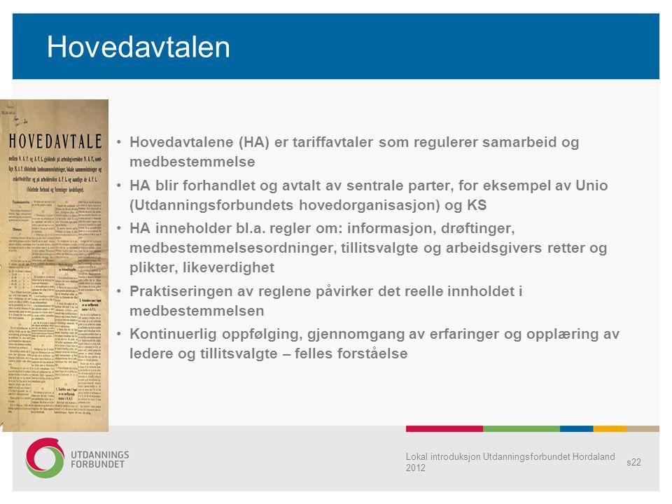 Hovedavtalen Hovedavtalene (HA) er tariffavtaler som regulerer samarbeid og medbestemmelse.