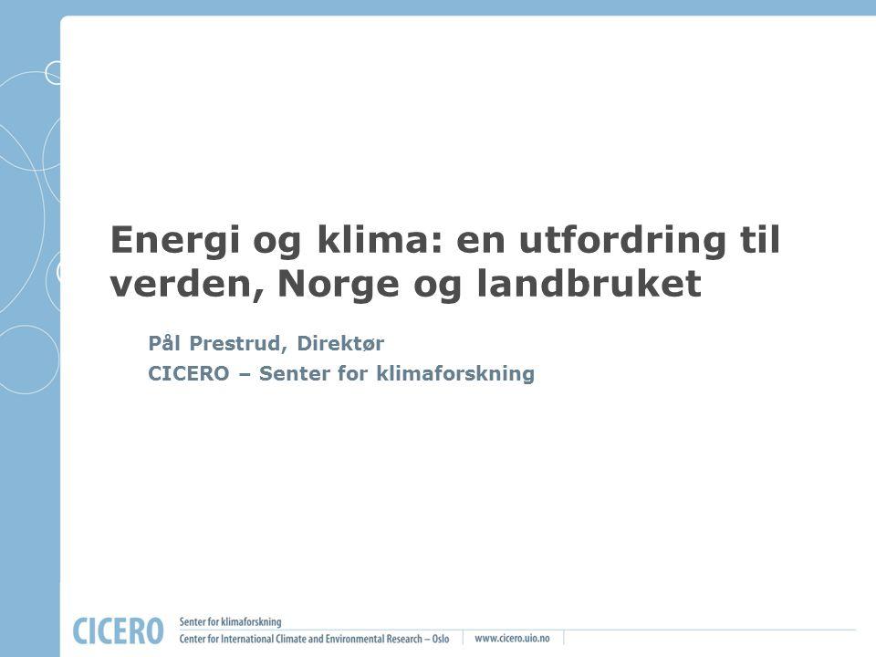 Energi og klima: en utfordring til verden, Norge og landbruket