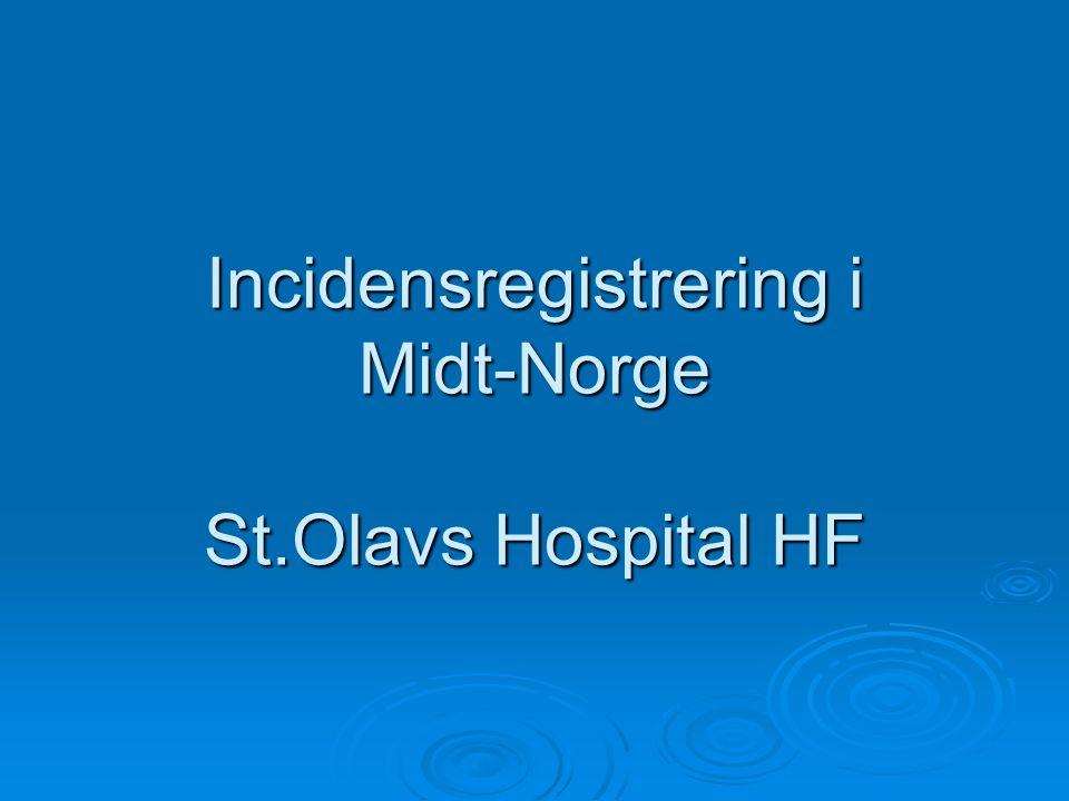 Incidensregistrering i Midt-Norge St.Olavs Hospital HF