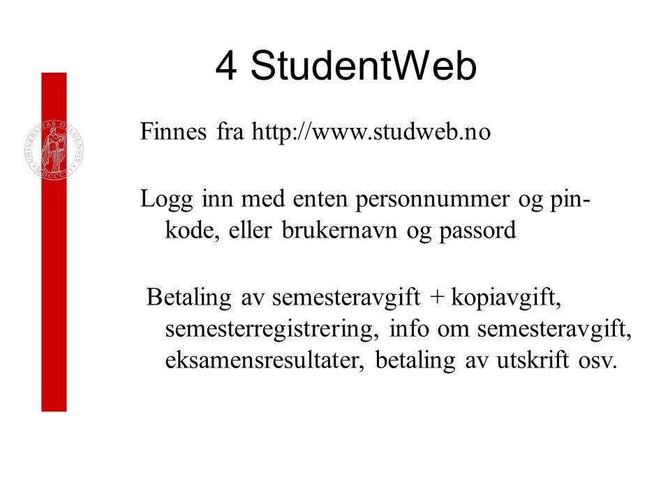 4 StudentWeb Finnes fra http://www.studweb.no