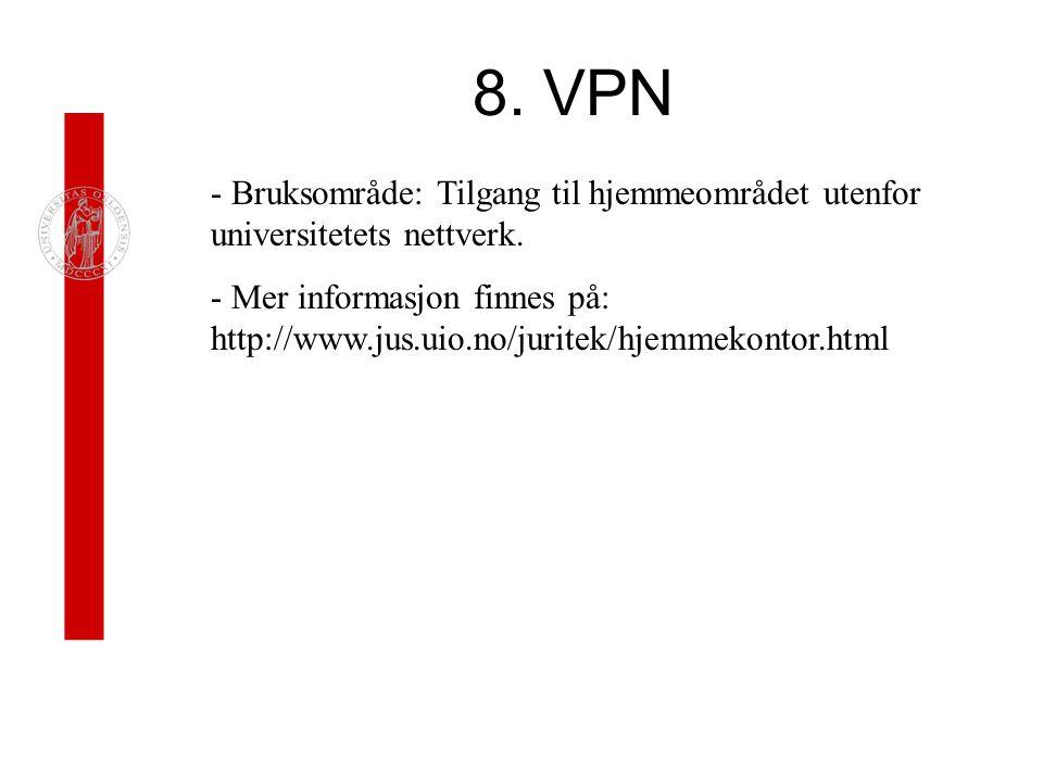 8. VPN Bruksområde: Tilgang til hjemmeområdet utenfor universitetets nettverk.