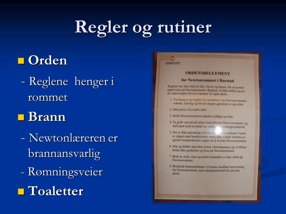 Regler og rutiner Orden - Reglene henger i rommet Brann