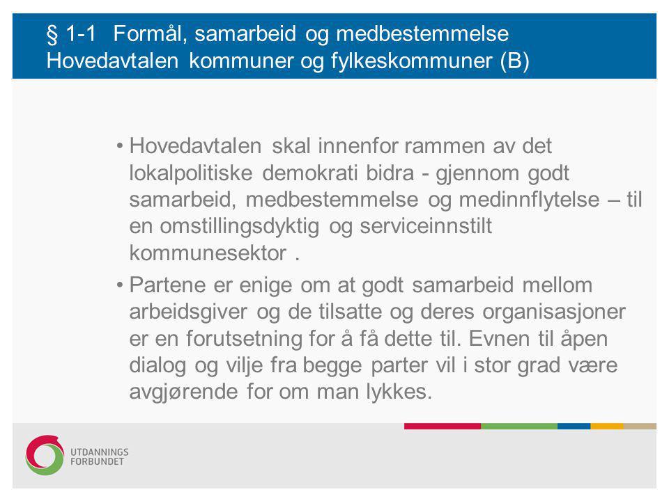 § 1-1 Formål, samarbeid og medbestemmelse Hovedavtalen kommuner og fylkeskommuner (B)