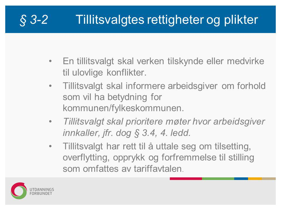 § 3-2 Tillitsvalgtes rettigheter og plikter