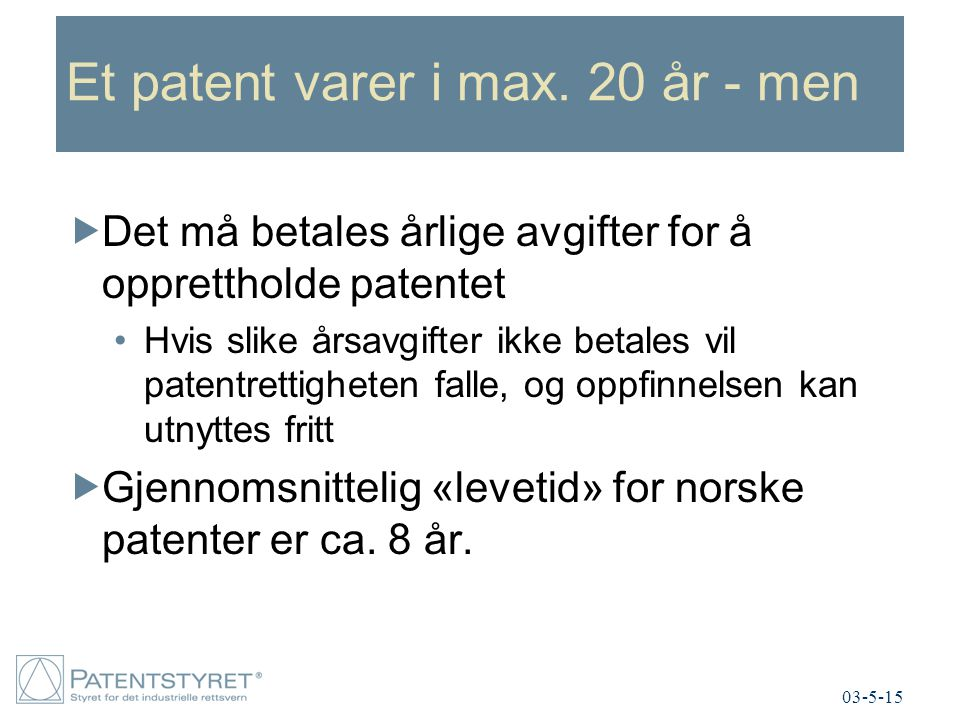 Et patent varer i max. 20 år - men