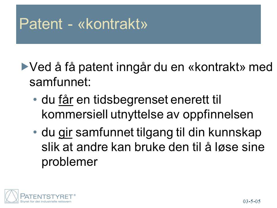 Patent - «kontrakt» Ved å få patent inngår du en «kontrakt» med samfunnet:
