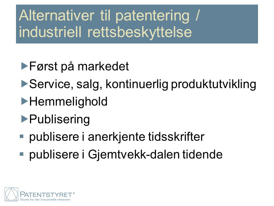 Alternativer til patentering / industriell rettsbeskyttelse