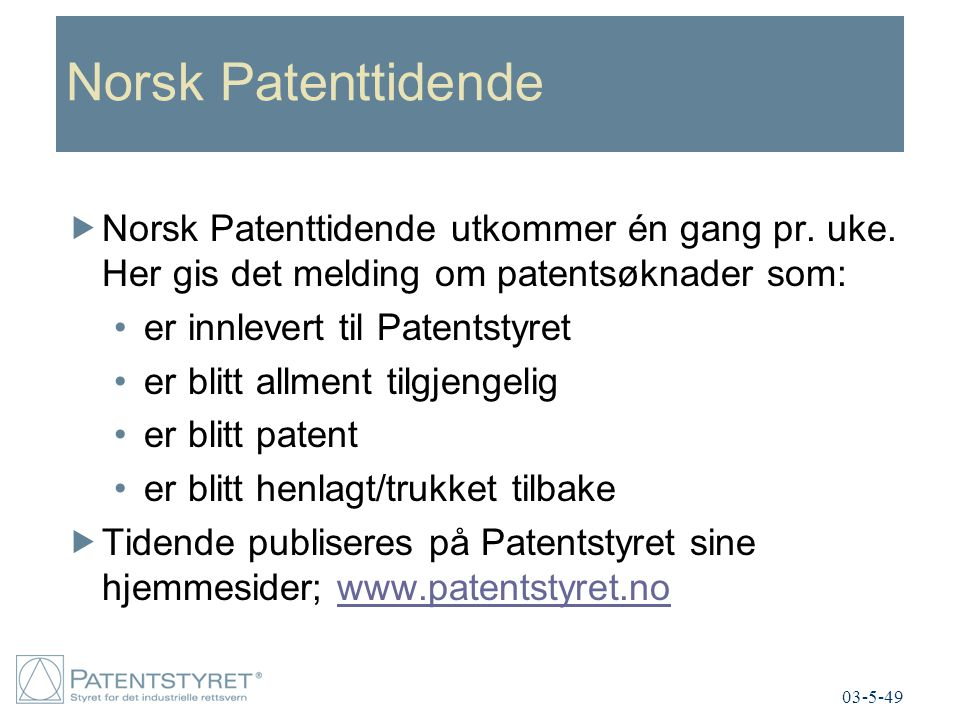 Norsk Patenttidende Norsk Patenttidende utkommer én gang pr. uke. Her gis det melding om patentsøknader som: