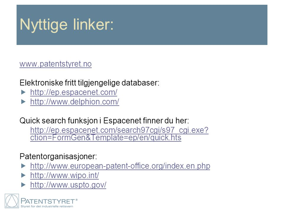 Nyttige linker: www.patentstyret.no