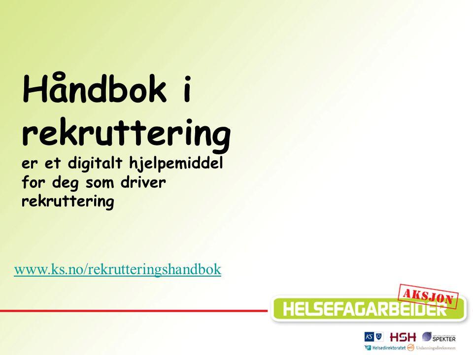 Håndbok i rekruttering er et digitalt hjelpemiddel for deg som driver rekruttering
