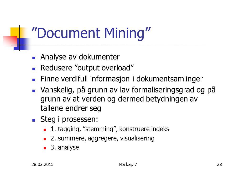 Document Mining Analyse av dokumenter Redusere output overload