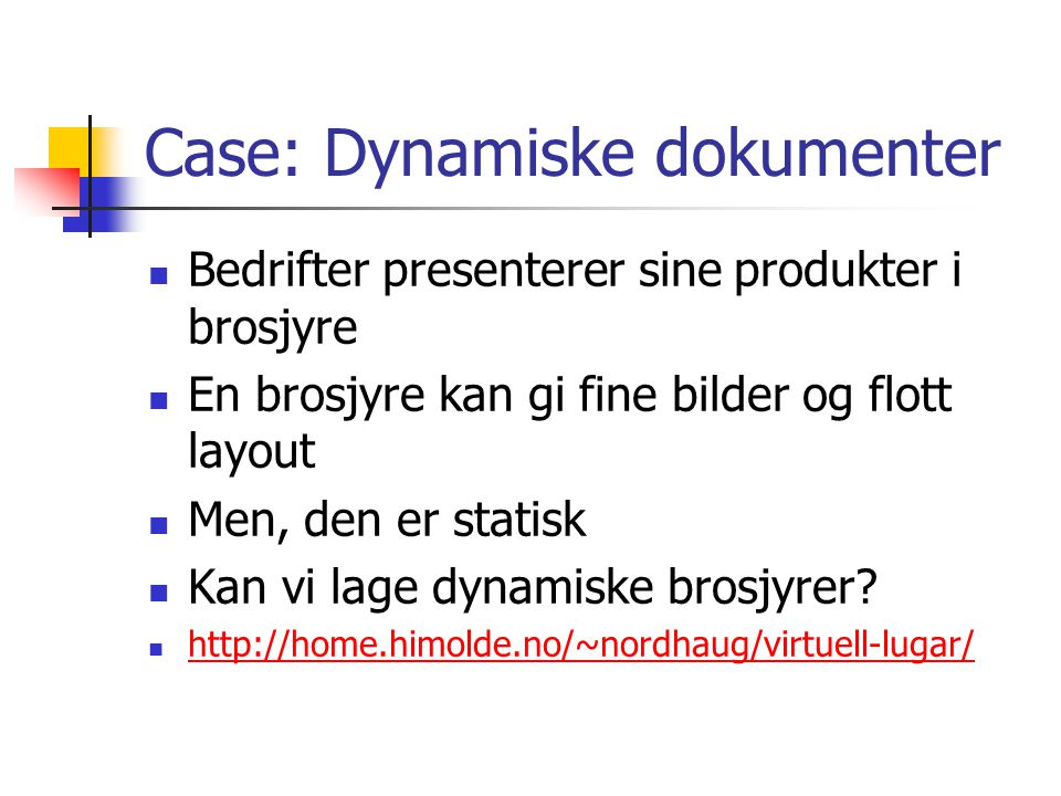 Case: Dynamiske dokumenter