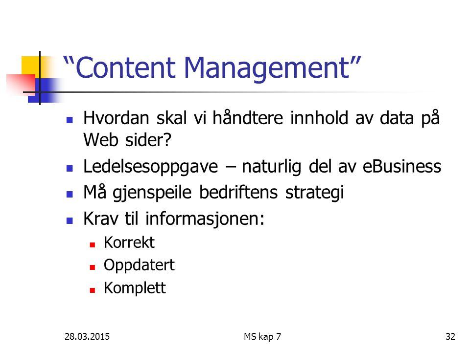 Content Management Hvordan skal vi håndtere innhold av data på Web sider Ledelsesoppgave – naturlig del av eBusiness.