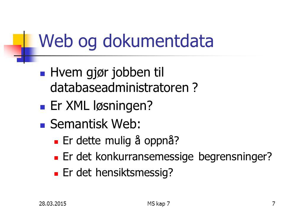 Web og dokumentdata Hvem gjør jobben til databaseadministratoren