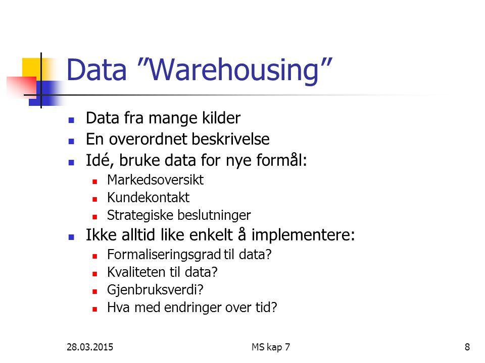 Data Warehousing Data fra mange kilder En overordnet beskrivelse
