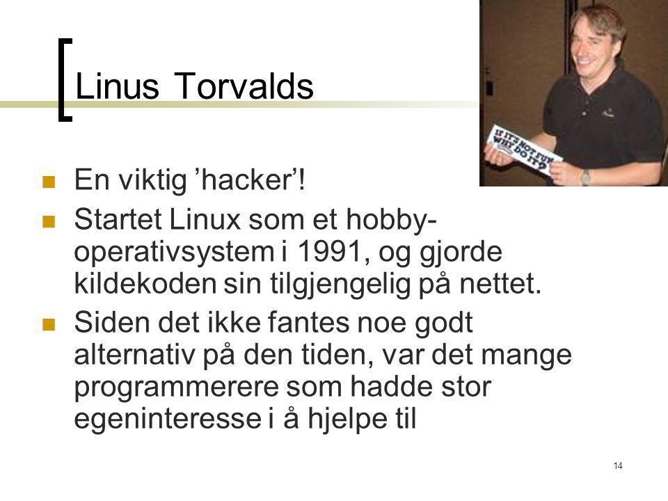 Linus Torvalds En viktig 'hacker'!